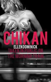 Chikan: Taken in Public on the Morning Train