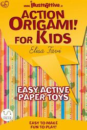 Action Origami for kids: easy, funny, active paper toys