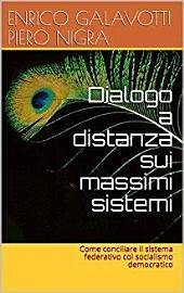 Dialogo a distanza sui massimi sistemi