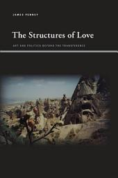 The Structures of Love: Art and Politics beyond the Transference