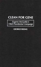 Clean for Gene: Eugene McCarthy's 1968 Presidential Campaign