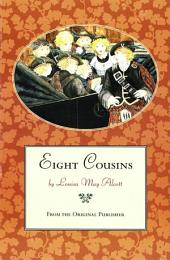 Eight Cousins: From the Original Publisher
