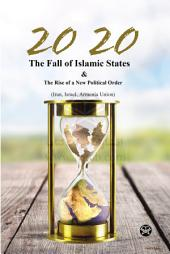 2020: THE FALL OF ISLAMIC STATES & THE RRISE OF A NEW POLITICAL ORDER