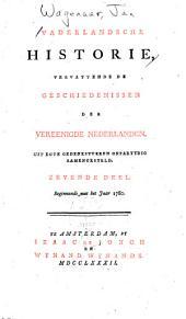 Vaderlandsche historie, vervattende geschiedenissen der Vereenigde Nederlanden: Uit egte gedenkstukken onpartydig zamengesteld