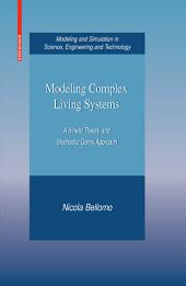 Modeling Complex Living Systems: A Kinetic Theory and Stochastic Game Approach