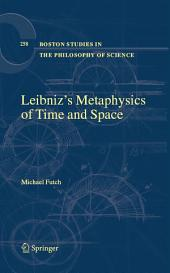 Leibniz's Metaphysics of Time and Space