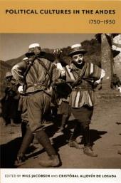 Political Cultures in the Andes, 17501950