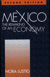 Mexico: The Remaking of an Economy