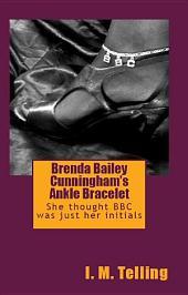 Brenda Bailey Cunningham's Ankle Bracelet
