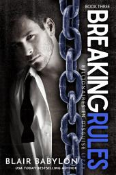 Breaking Rules, A Romance Novel: Billionaires in Disguise: Lizzy #3
