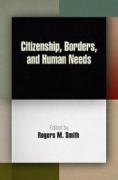 Citizenship, Borders, and Human Needs