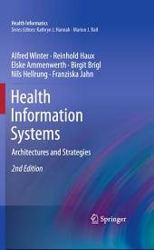 Health Information Systems: Architectures and Strategies