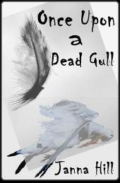 Once Upon a Dead Gull