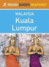 Rough Guides Snapshot Malaysia: Kuala Lumpur