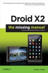 Droid X2: The Missing Manual: Edition 2