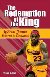 Redemption of the King: LeBron James Returns to Cleveland!
