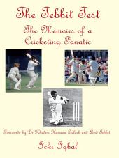 The Tebbit Test: The Memoirs of a Cricketing Fanatic