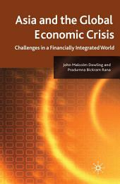 Asia and the Global Economic Crisis: Challenges in a Financially Integrated World