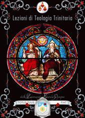 La Santissima Trinità: Opuscoli di teologia dogmatica