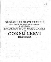 Georgii Ernesti Stahlii ... ¬Propempt. ¬inaug. de cornu cervi deciduo
