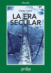 La era secular: Tomo II