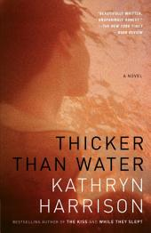 Thicker Than Water: A Novel