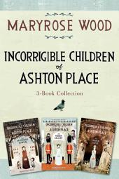 Incorrigible Children of Ashton Place 3-Book Collection: Book I, Book II, Book 3