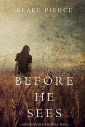 Before He Sees (A Mackenzie White Mystery—Book 2)