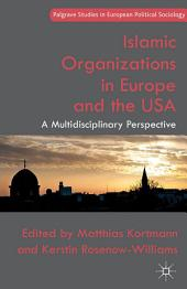 Islamic Organizations in Europe and the USA: A Multidisciplinary Perspective