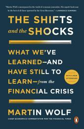 The Shifts and the Shocks: What We've Learned--and Have Still to Learn--from the Financial Crisis