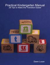 Practical Kindergarten Manual: 28 Tips to Make the Transition Easier