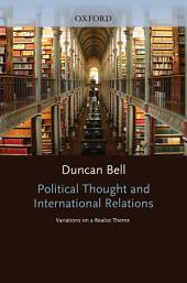 Political Thought and International Relations : Variations on a Realist Theme: Variations on a Realist Theme