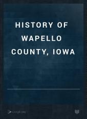 History of Wapello County, Iowa: Volume 1