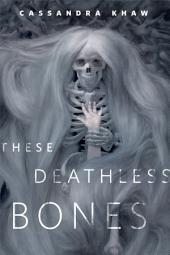 These Deathless Bones: A Tor.com Original