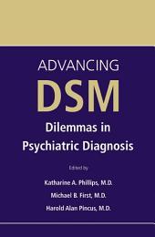Advancing DSM: Dilemmas in Psychiatric Diagnosis