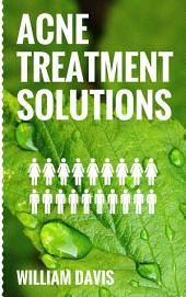 Acne Treatments: Acne treatment Solutions