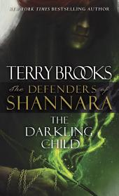 The Darkling Child: The Defenders of Shannara