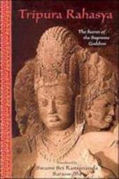 Tripura Rahasya: The Secret of the Supreme Goddess