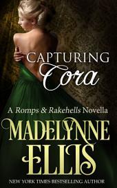Capturing Cora: Romps and Rakehells 1
