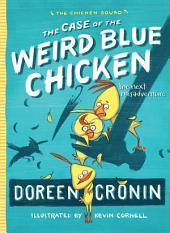 Case of the Weird Blue Chicken: The Next Misadventure