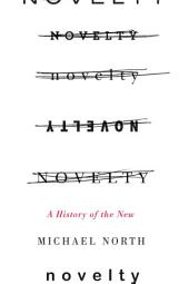 Novelty: A History of the New