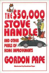 The $50,000 Stove Handle and Other Perils of Home Improvements