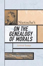 Nietzsche's On the Genealogy of Morals: Critical Essays