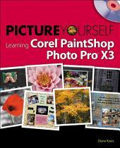 Picture Yourself Learning Corel PaintShop Photo Pro X3