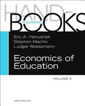 Handbook of the Economics of Education: Volume 3