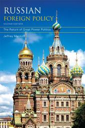 Russian Foreign Policy: The Return of Great Power Politics, Edition 2