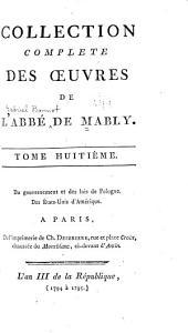 Collection complète de l'abbé de Mably: Du gouvernement et des loix de Pologne. Observations sur le gouvernement et les loix des États-Unis d'Amérique