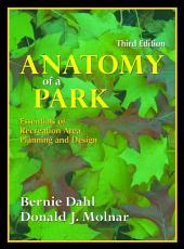 Anatomy of a Park: Essentials of Recreation Area Planning and Design, Third Edition