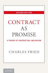 Contract as Promise: A Theory of Contractual Obligation: Edition 2