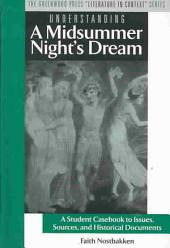 Understanding A Midsummer Night's Dream: A Student Casebook to Issues, Sources, and Historical Documents